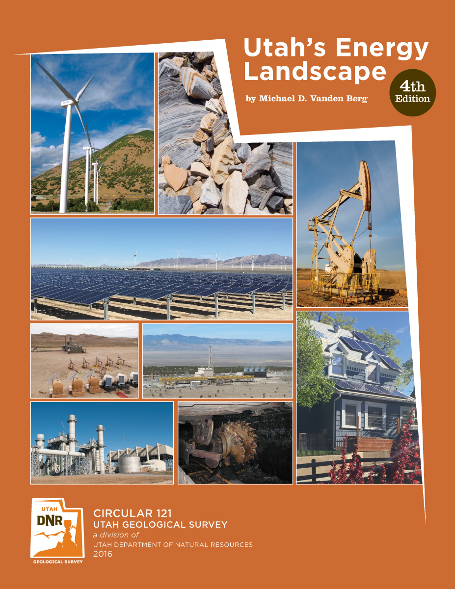 Utah's Energy Landscape - 4th Edition, UGS Circular 121