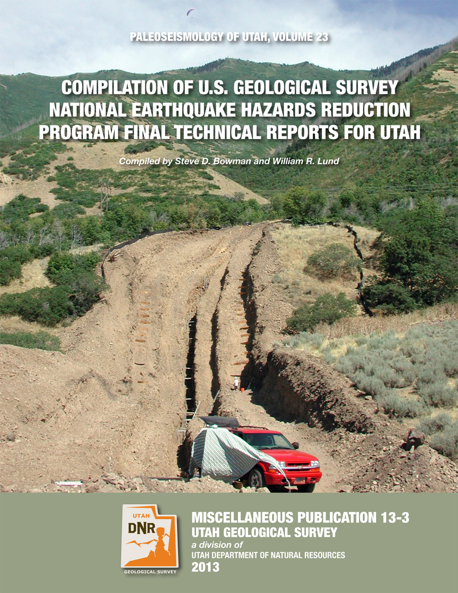 Compilation of U.S. Geological Survey National Earthquake Hazards Reduction Program Final Technical Reports for Utah; Utah Geological Survey Miscellaneous Publication 13-3
