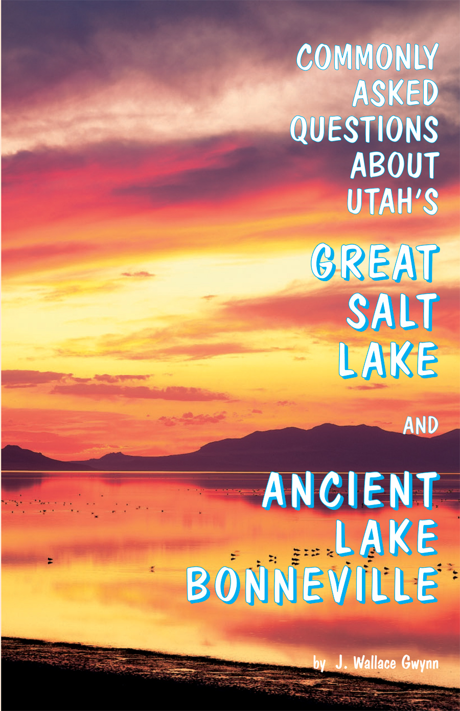 PI-39:Commonly Asked Questions About Utah's Great Salt Lake and Ancient Lake Bonneville
