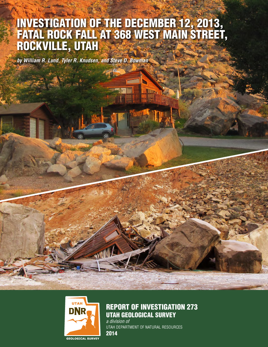 Investigation of the December 12, 2013, fatal rock fall at 368 West Main Street, Rockville, Utah: Utah Geological Survey Report of Investigation 273.